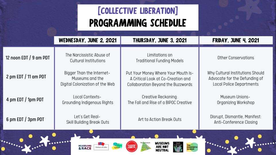 Image description: blue background with starred border; Collective Liberation Programming Schedule; logos for Museums and Race, Visitors of Color, Museum Workers Speak, MASSAction, The Incluseum, Museums Are Not Neutral, Death to Museums, and The Empathetic Museum.